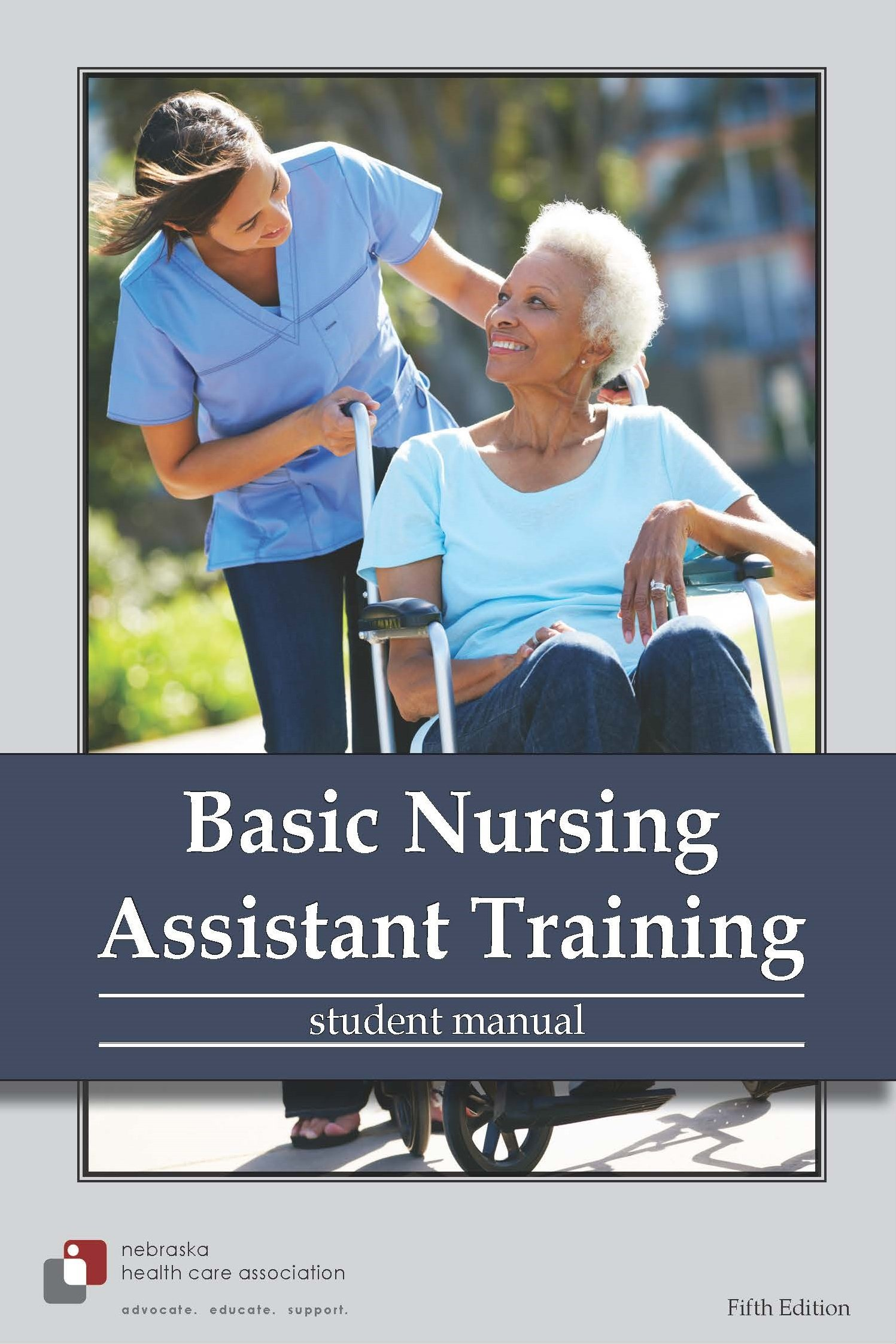 Basic Nursing Assistant Training Student Manual and Workbook Fifth Edition